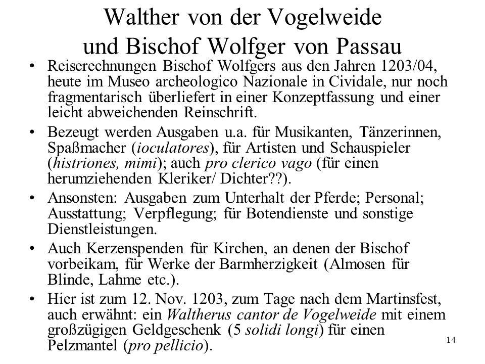 14 Walther von der Vogelweide und Bischof Wolfger von Passau Reiserechnungen Bischof Wolfgers aus den Jahren 1203/04, heute im Museo archeologico Nazi