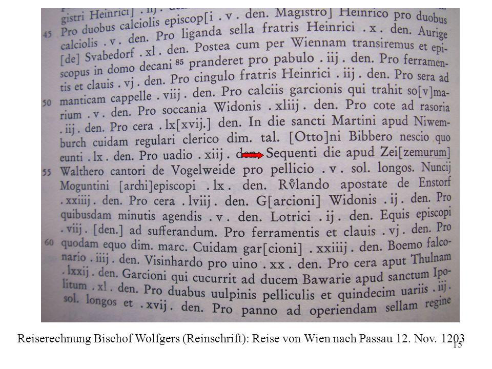 15 Reiserechnung Bischof Wolfgers (Reinschrift): Reise von Wien nach Passau 12. Nov. 1203