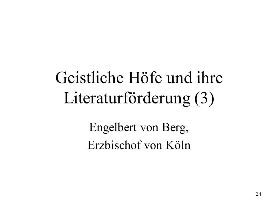 24 Geistliche Höfe und ihre Literaturförderung (3) Engelbert von Berg, Erzbischof von Köln