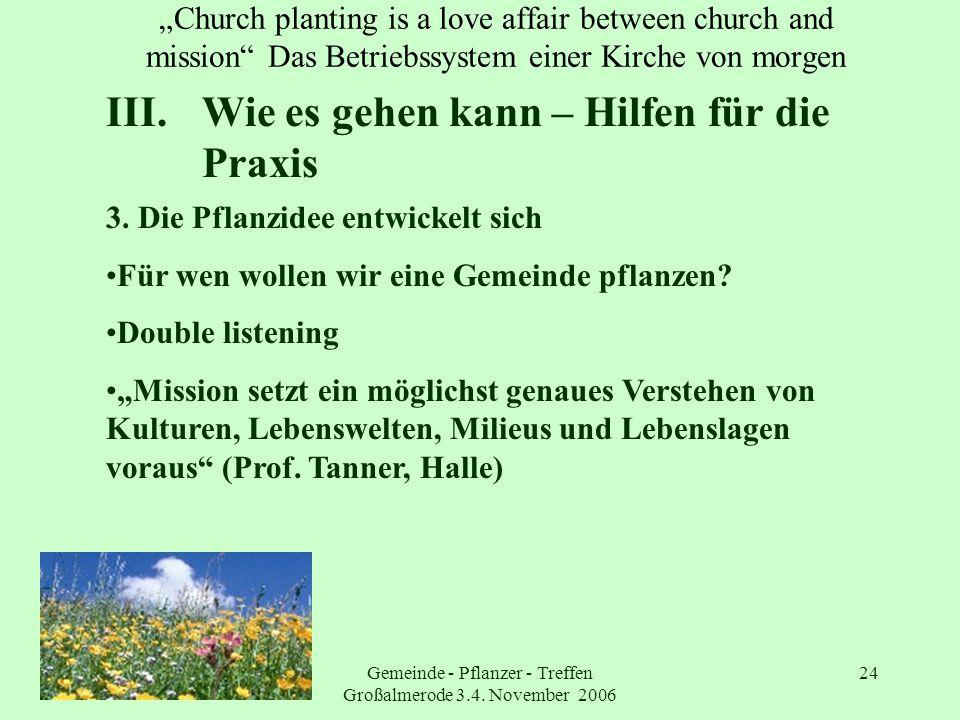 Gemeinde - Pflanzer - Treffen Großalmerode 3.4. November 2006 24 Church planting is a love affair between church and mission Das Betriebssystem einer