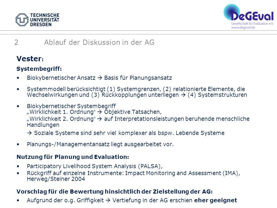 Vester : Systembegriff: Biokybernetischer Ansatz Basis für Planungsansatz Systemmodell berücksichtigt (1) Systemgrenzen, (2) relationierte Elemente, d
