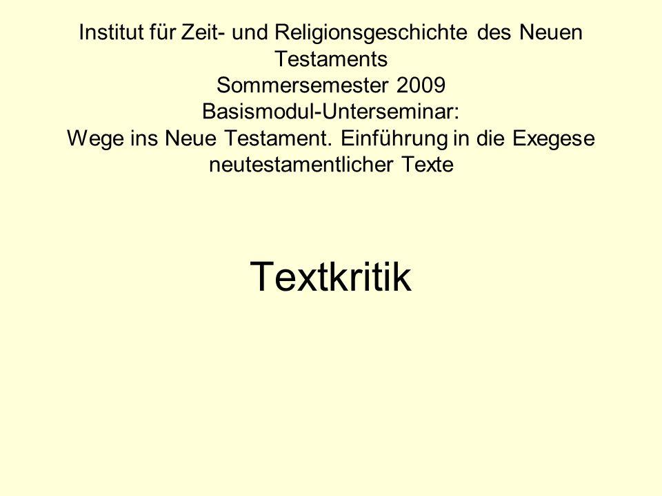 Textkritische Entscheidung: Innere Kriterien 6.Die schwierigere Lesart ist ursprünglich (lectio difficilior).