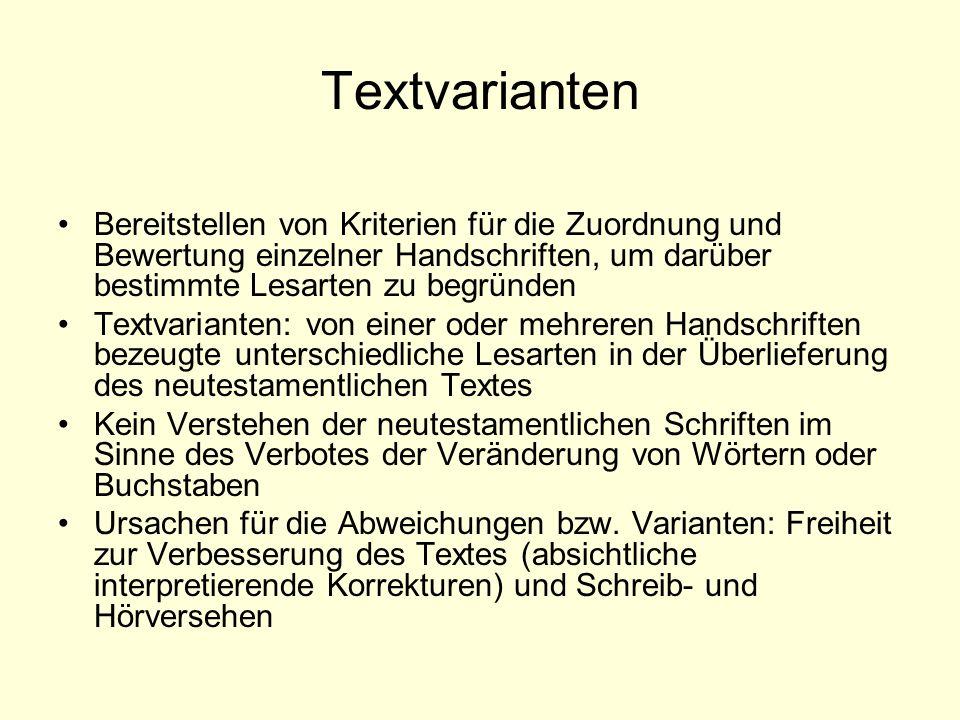 Textvarianten Bereitstellen von Kriterien für die Zuordnung und Bewertung einzelner Handschriften, um darüber bestimmte Lesarten zu begründen Textvari
