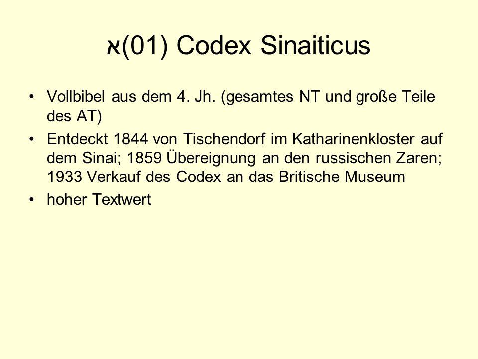 א(01) Codex Sinaiticus Vollbibel aus dem 4. Jh. (gesamtes NT und große Teile des AT) Entdeckt 1844 von Tischendorf im Katharinenkloster auf dem Sinai;