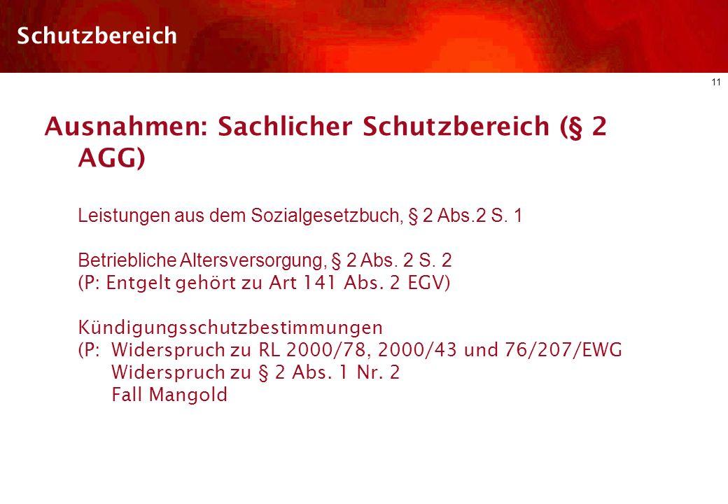 10 Schutzbereich Sachlicher Schutzbereich (§ 2 AGG) Zugangs- und Aufstiegsbedingungen, Nr. 1 Beschäftigungsbedingungen, Nr. 2 Mitwirkung und Mitglieds