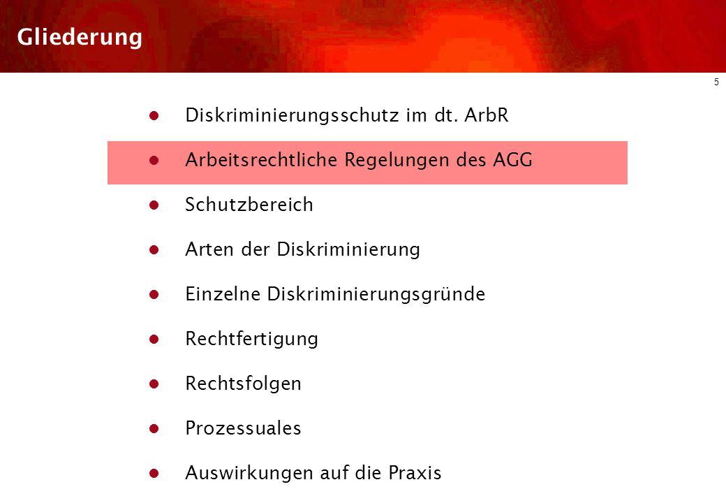 4 Diskriminierungsschutz im dt. ArbR AGG neue Dimension im Diskriminierungsschutz Anzahl der Kriterien erhöht Erstmals Schulungspflichten für Dienstge