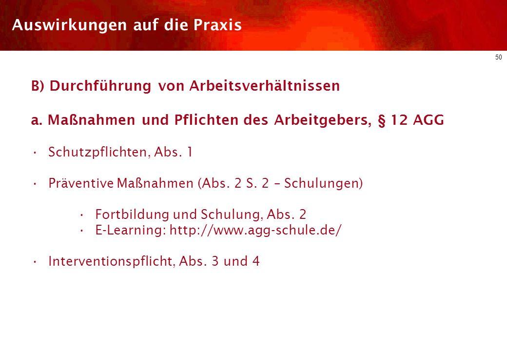 49 Auswirkungen auf die Praxis A) Anbahnung von Arbeitsverhältnissen f. Praxistipp: Bewerbungsmanagement