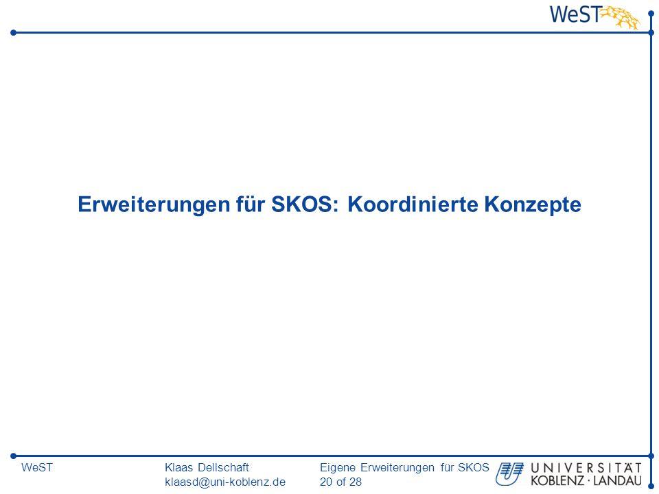 Klaas Dellschaft klaasd@uni-koblenz.de Eigene Erweiterungen für SKOS 20 of 28 WeST Erweiterungen für SKOS: Koordinierte Konzepte