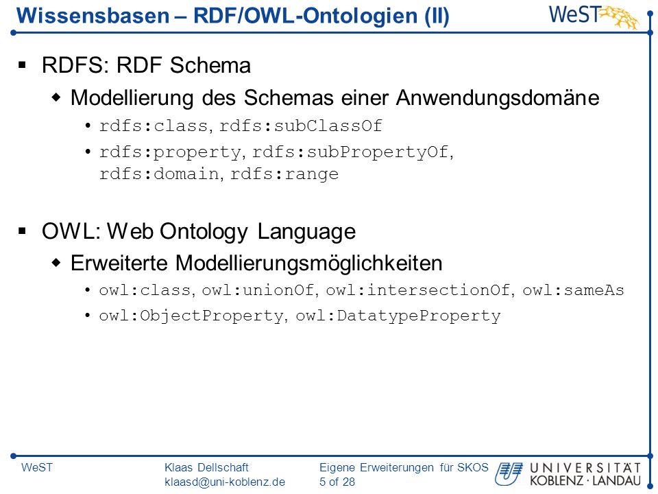 Klaas Dellschaft klaasd@uni-koblenz.de Eigene Erweiterungen für SKOS 16 of 28 WeST SKOS eXtension for Labels (SKOS-XL) Problem: Label sind einfache String-Literale Ein Label kann nicht als Subjekt in RDF verwendet werden Beispiel: Wie können z.B.