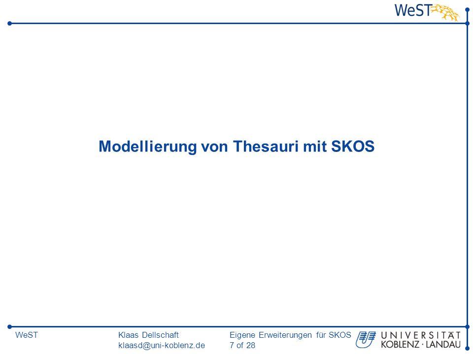 Klaas Dellschaft klaasd@uni-koblenz.de Eigene Erweiterungen für SKOS 28 of 28 WeST Zusammenfassung Property-Chaining in OWL 1.1 Vererbung von bestehenden SKOS-Elementen SKOS: Gemeinsames Schema zur Darstellung von Thesauri, Klassifikationssystemen etc.