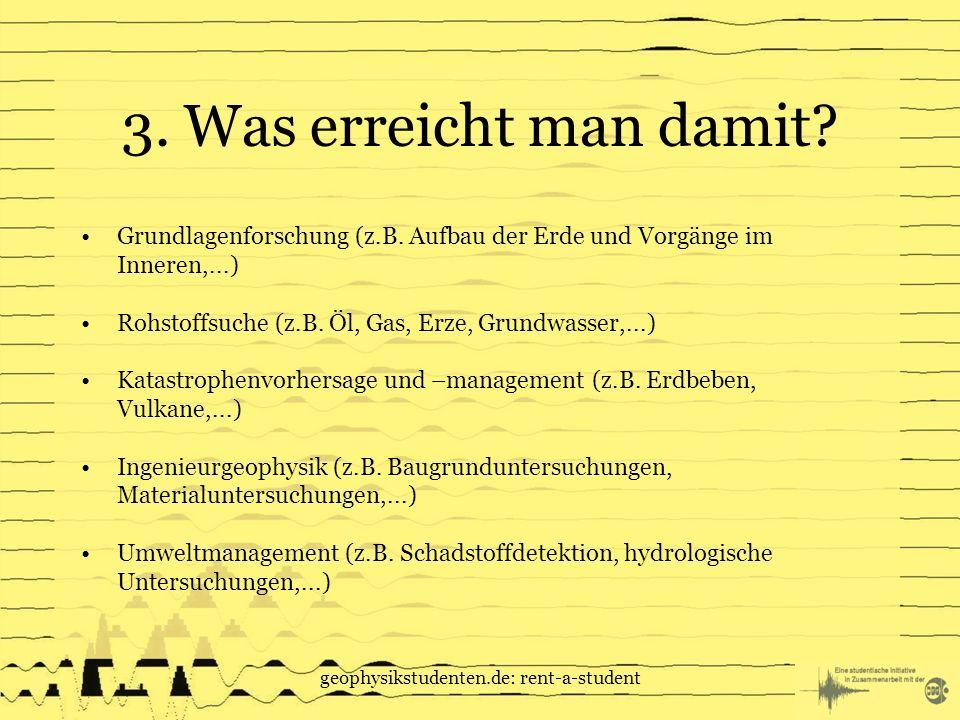 geophysikstudenten.de: rent-a-student 3.Was erreicht man damit.