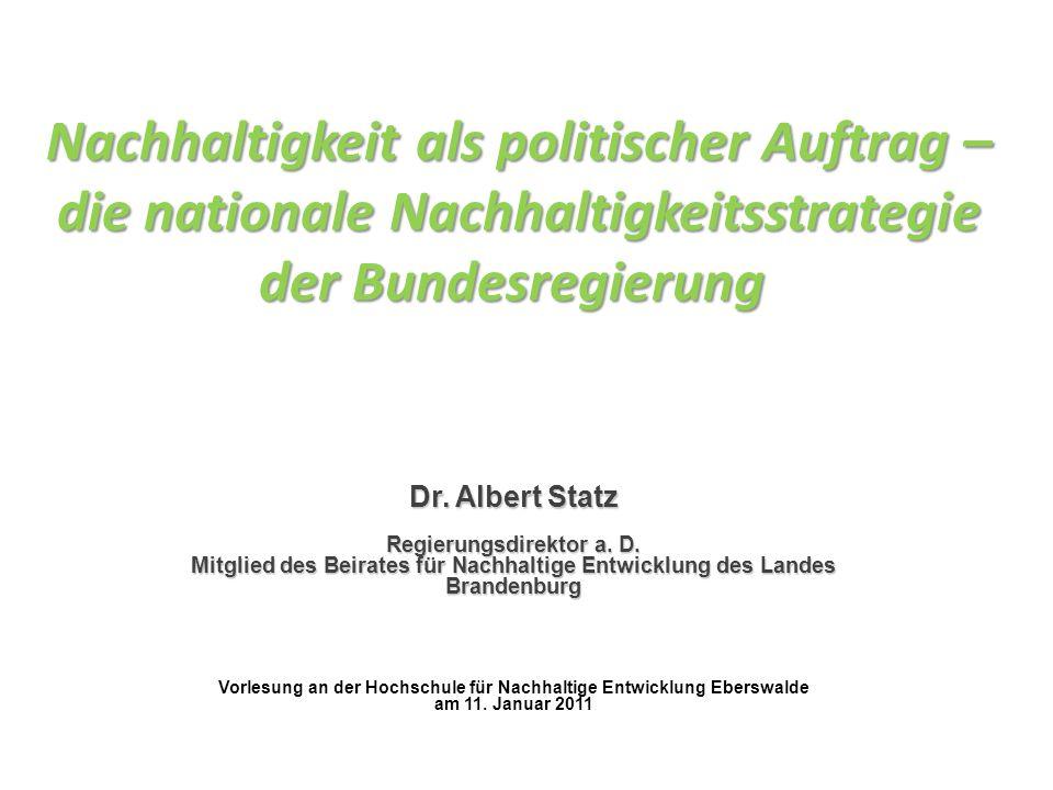 Nachhaltigkeit als politischer Auftrag – die nationale Nachhaltigkeitsstrategie der Bundesregierung Nachhaltigkeit als politischer Auftrag – die natio