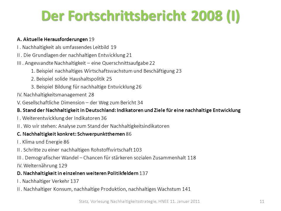 Der Fortschrittsbericht 2008 (I) A. Aktuelle Herausforderungen 19 I. Nachhaltigkeit als umfassendes Leitbild 19 II. Die Grundlagen der nachhaltigen En