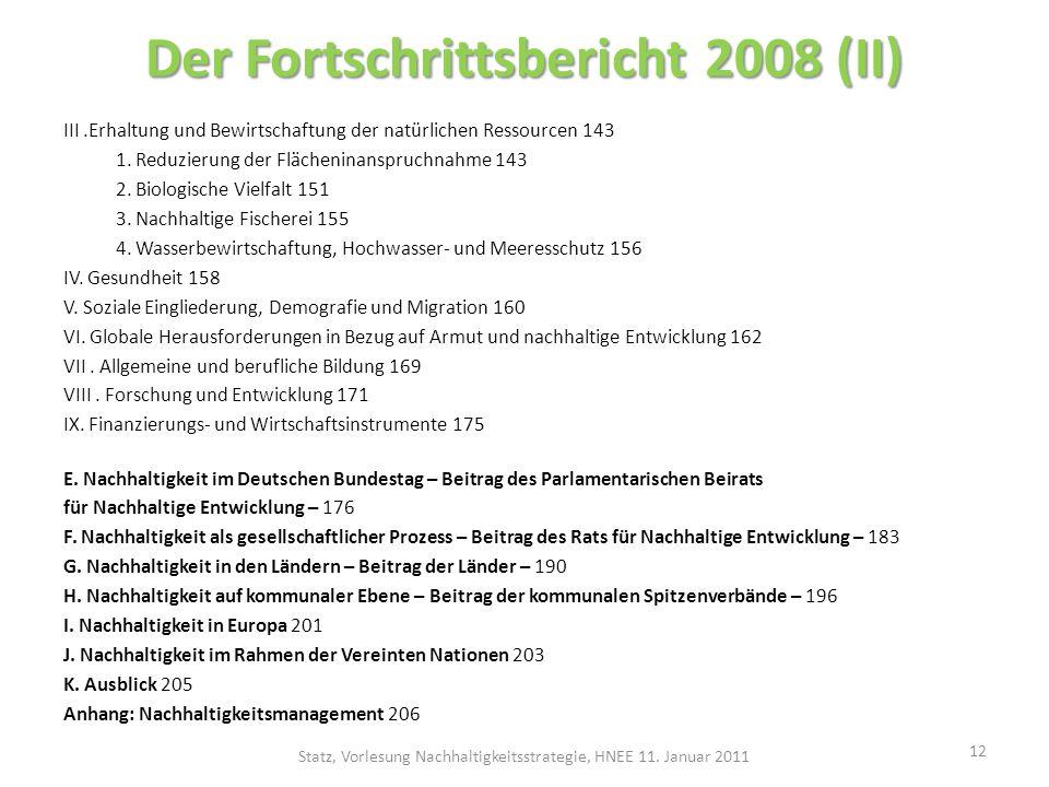 Der Fortschrittsbericht 2008 (II) III.Erhaltung und Bewirtschaftung der natürlichen Ressourcen 143 1. Reduzierung der Flächeninanspruchnahme 143 2. Bi