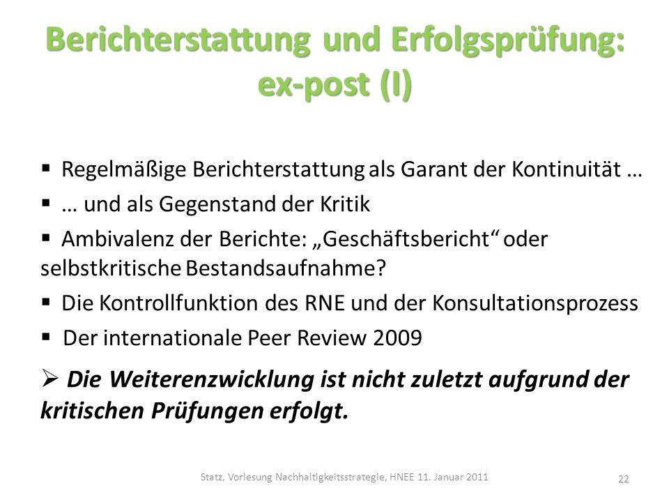 Berichterstattung und Erfolgsprüfung: ex-post (I) Regelmäßige Berichterstattung als Garant der Kontinuität … … und als Gegenstand der Kritik Ambivalen
