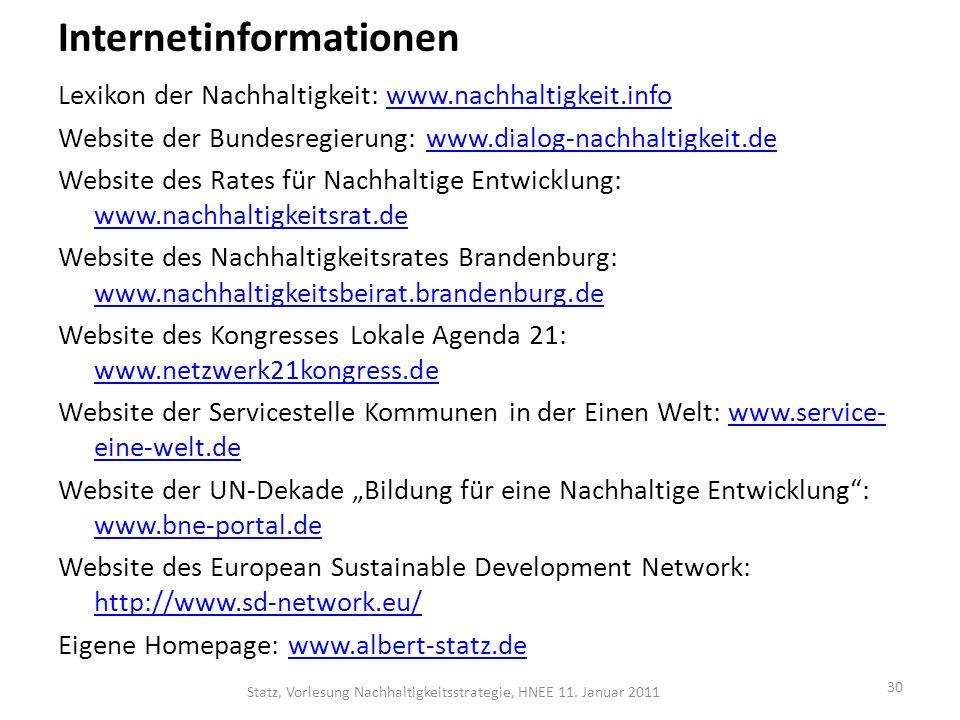 Internetinformationen Lexikon der Nachhaltigkeit: www.nachhaltigkeit.infowww.nachhaltigkeit.info Website der Bundesregierung: www.dialog-nachhaltigkei