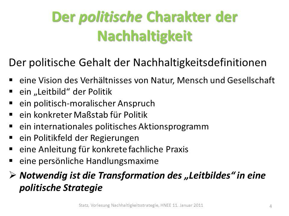Politik der Nachhaltigkeit Politik der Nachhaltigkeit Wie sollen diese Prinzipien strategisch umgesetzt werden.