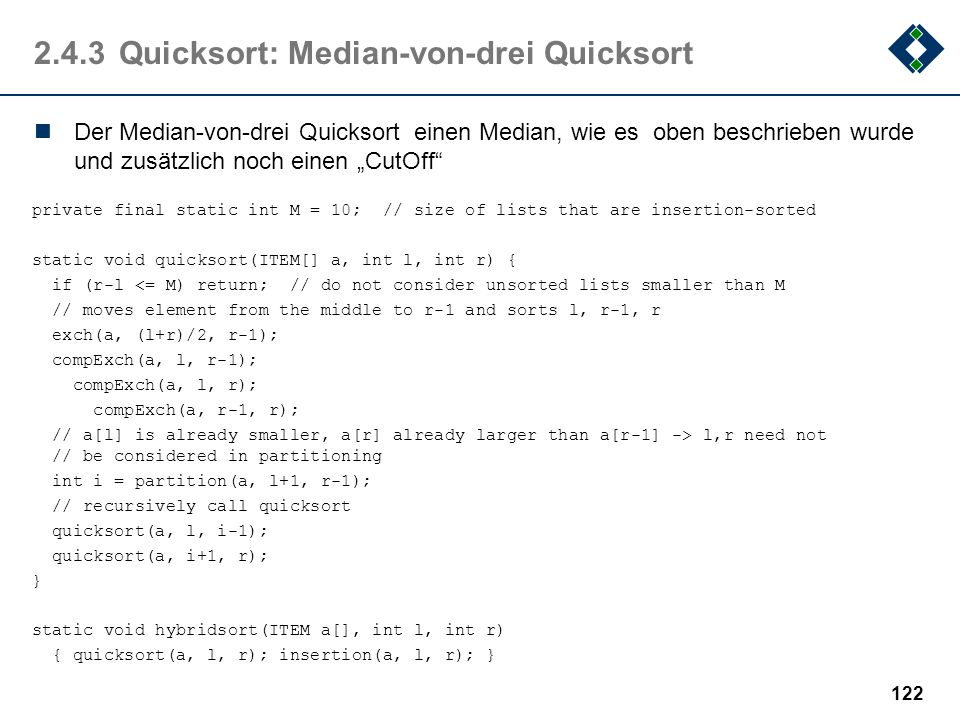 2.4.3Quicksort: Median-von-drei Quicksort Der Median-von-drei Quicksort einen Median, wie es oben beschrieben wurde und zusätzlich noch einen CutOff p