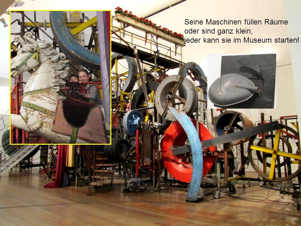 Seine Maschinen füllen Räume oder sind ganz klein, jeder kann sie im Museum starten!