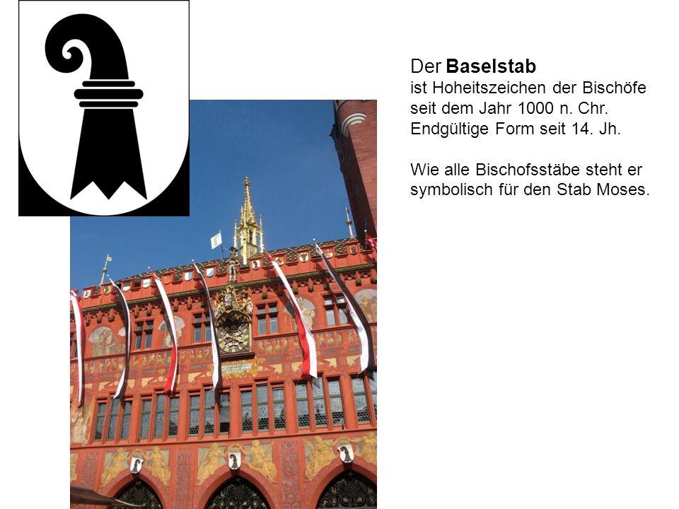 Der Baselstab ist Hoheitszeichen der Bischöfe seit dem Jahr 1000 n. Chr. Endgültige Form seit 14. Jh. Wie alle Bischofsstäbe steht er symbolisch für d