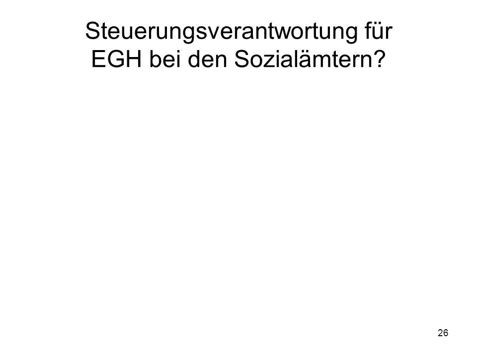 26 Steuerungsverantwortung für EGH bei den Sozialämtern?