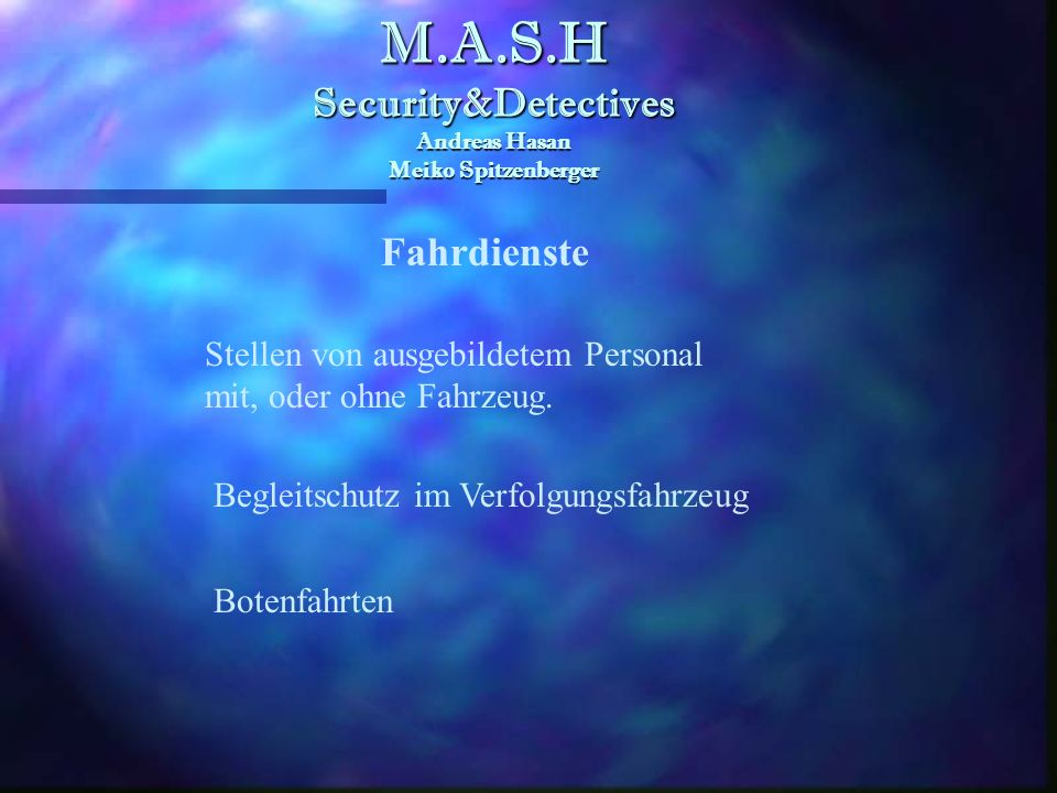 M.A.S.H Security&Detectives Andreas Hasan Meiko Spitzenberger M.A.S.H Security&Detectives Andreas Hasan Meiko Spitzenberger Veranstaltungsschutz Einla