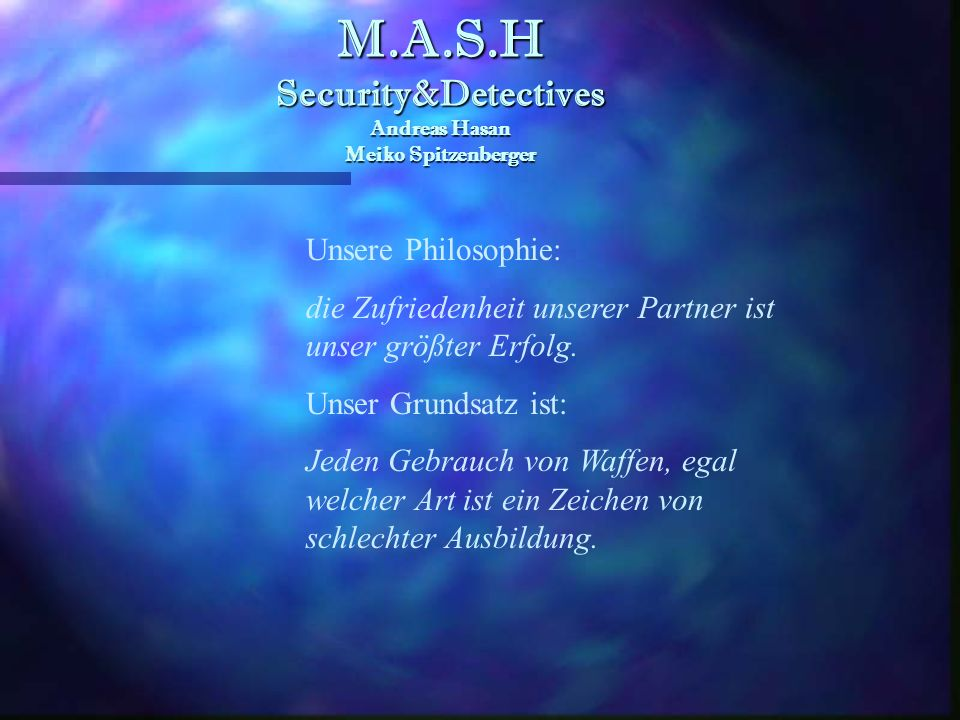 M.A.S.H Security&Detectives Andreas Hasan Meiko Spitzenberger M.A.S.H Security&Detectives Andreas Hasan Meiko Spitzenberger Meiko Spitzenberger 43 Jah