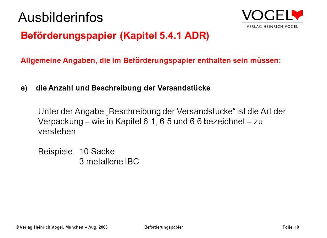 Uwe@Hildach.de Ausbilderinfos © Verlag Heinrich Vogel, München – Aug. 2003 Beförderungspapier Folie 9 Beispiel: Der Frachtbrief UN 1098Allylalkohol,6.