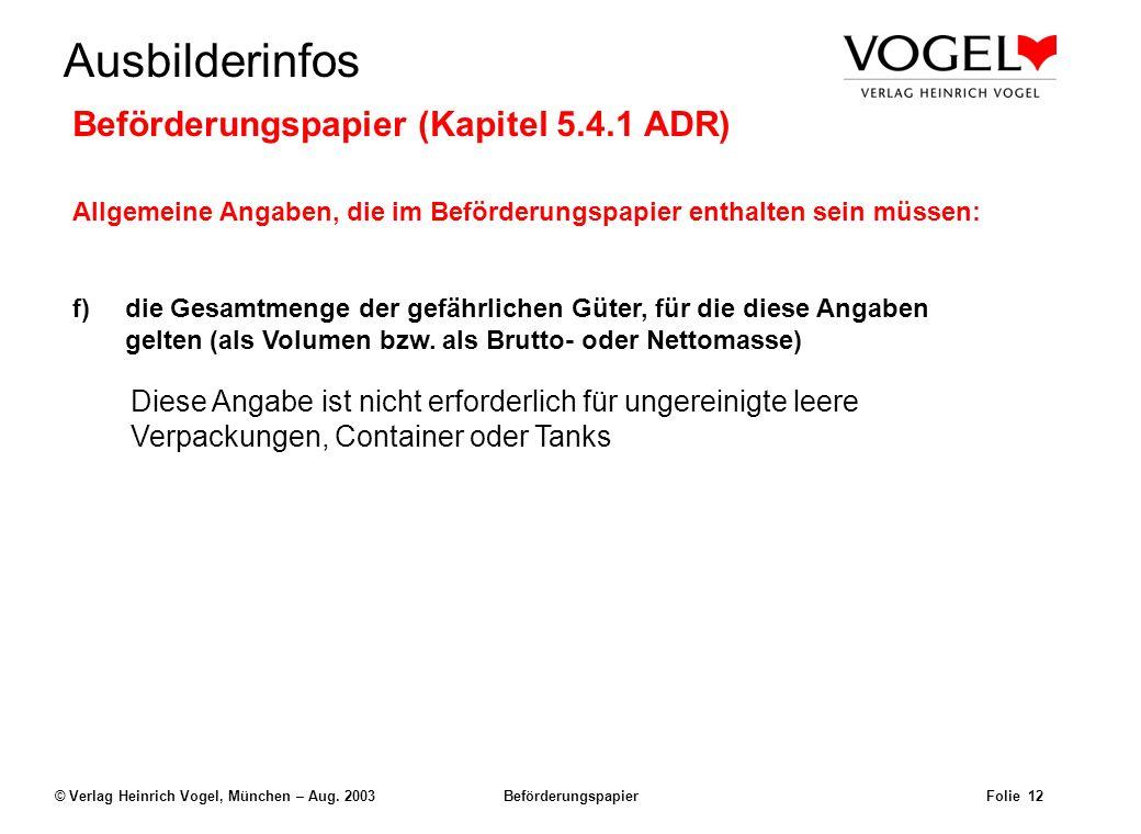 Uwe@Hildach.de Ausbilderinfos © Verlag Heinrich Vogel, München – Aug. 2003 Beförderungspapier Folie 11 Beispiel: Der Frachtbrief 6 Kanister UN 1098All