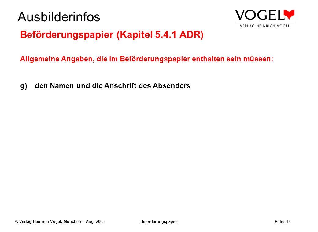 Uwe@Hildach.de Ausbilderinfos © Verlag Heinrich Vogel, München – Aug. 2003 Beförderungspapier Folie 13 Beispiel: Der Frachtbrief 6 KanisterUN 1098Ally