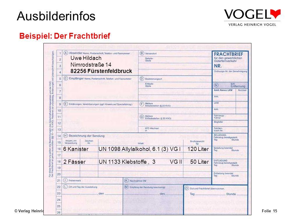 Uwe@Hildach.de Ausbilderinfos © Verlag Heinrich Vogel, München – Aug. 2003 Beförderungspapier Folie 14 Beförderungspapier (Kapitel 5.4.1 ADR) Allgemei