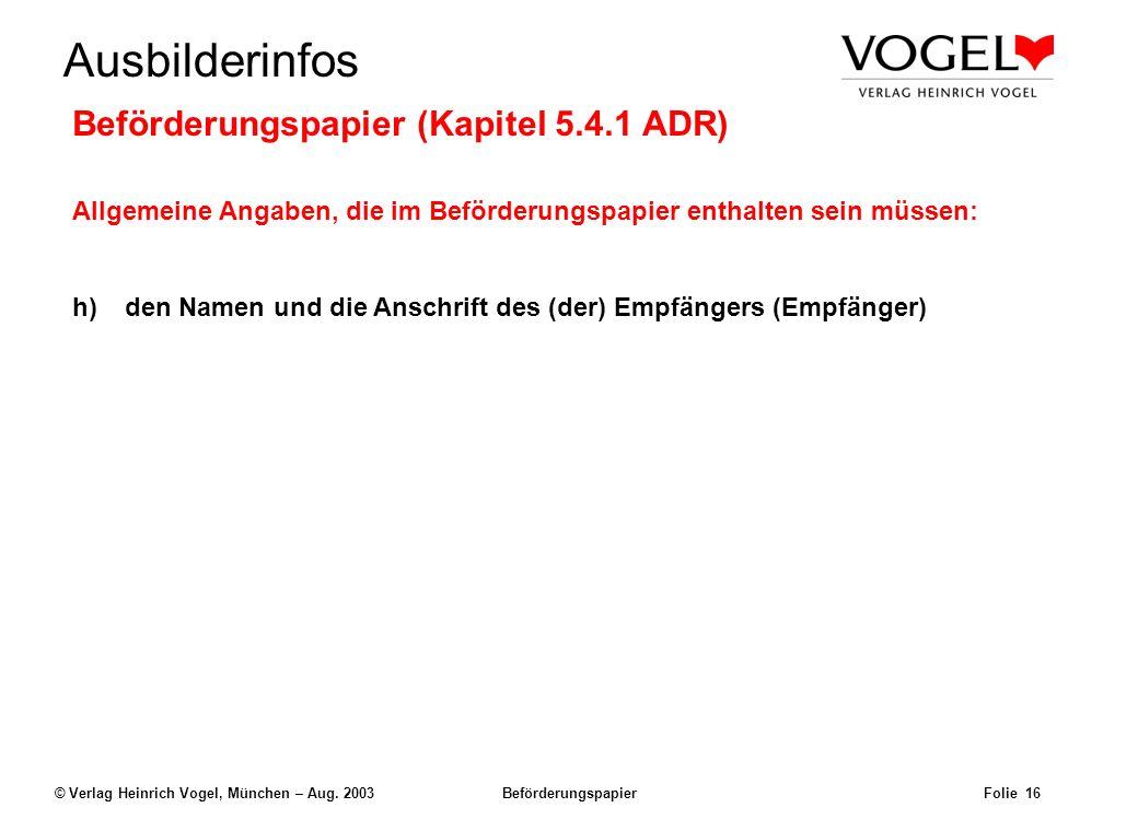 Uwe@Hildach.de Ausbilderinfos © Verlag Heinrich Vogel, München – Aug. 2003 Beförderungspapier Folie 15 Beispiel: Der Frachtbrief Uwe Hildach Nimrodstr