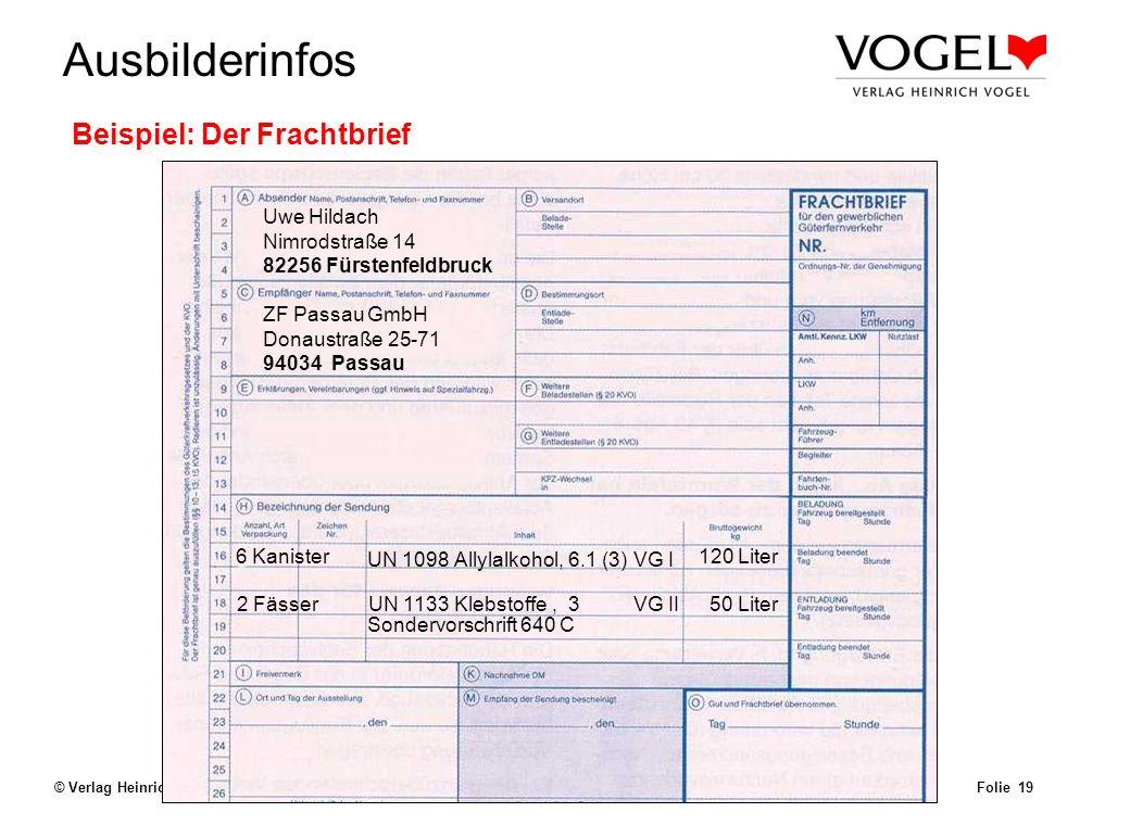 Uwe@Hildach.de Ausbilderinfos © Verlag Heinrich Vogel, München – Aug. 2003 Beförderungspapier Folie 18 Beförderungspapier (Kapitel 5.4.1 ADR) Allgemei