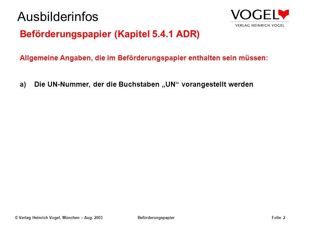 Uwe@Hildach.de Ausbilderinfos © Verlag Heinrich Vogel, München – Aug. 2003 Beförderungspapier Folie 1 Beförderungspapier (Kapitel 5.4.1 ADR) Der Absen