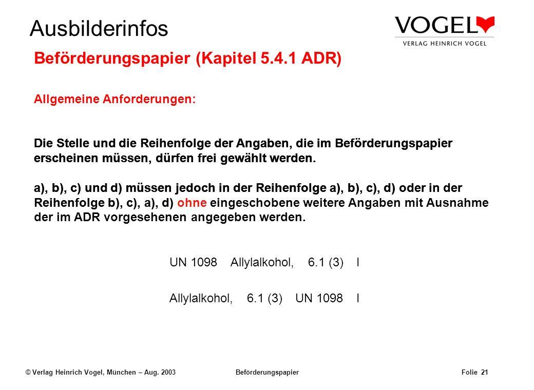 Uwe@Hildach.de Ausbilderinfos © Verlag Heinrich Vogel, München – Aug. 2003 Beförderungspapier Folie 20 Beförderungspapier (Kapitel 5.4.1 ADR) Allgemei