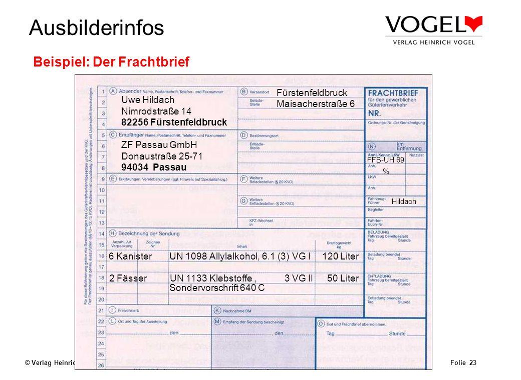 Uwe@Hildach.de Ausbilderinfos © Verlag Heinrich Vogel, München – Aug. 2003 Beförderungspapier Folie 22 Beförderungspapier (Kapitel 5.4.1 ADR) Weitere
