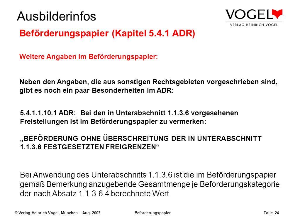 Uwe@Hildach.de Ausbilderinfos © Verlag Heinrich Vogel, München – Aug. 2003 Beförderungspapier Folie 23 Beispiel: Der Frachtbrief Uwe Hildach Nimrodstr