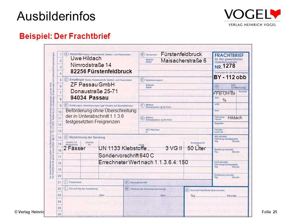 Uwe@Hildach.de Ausbilderinfos © Verlag Heinrich Vogel, München – Aug. 2003 Beförderungspapier Folie 24 Beförderungspapier (Kapitel 5.4.1 ADR) Weitere