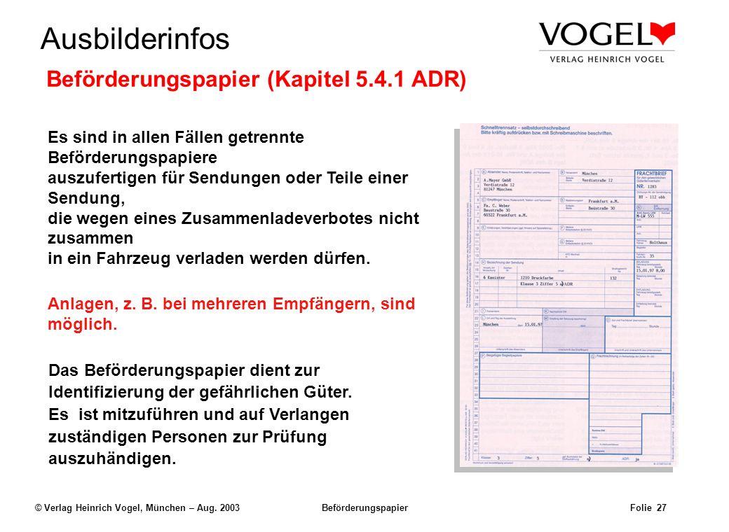 Uwe@Hildach.de Ausbilderinfos © Verlag Heinrich Vogel, München – Aug. 2003 Beförderungspapier Folie 26 Gewichtsangaben im Beförderungspapier Für flüss