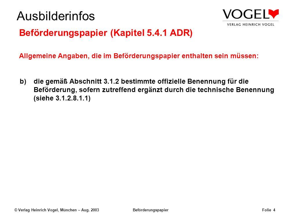 Uwe@Hildach.de Ausbilderinfos © Verlag Heinrich Vogel, München – Aug. 2003 Beförderungspapier Folie 3 Beispiel: Der Frachtbrief UN 1098 UN 1133