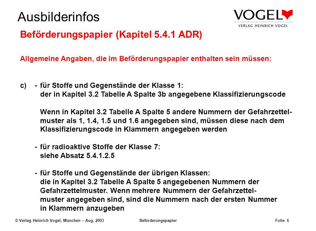 Uwe@Hildach.de Ausbilderinfos © Verlag Heinrich Vogel, München – Aug. 2003 Beförderungspapier Folie 5 Beispiel: Der Frachtbrief UN 1098 Allylalkohol,