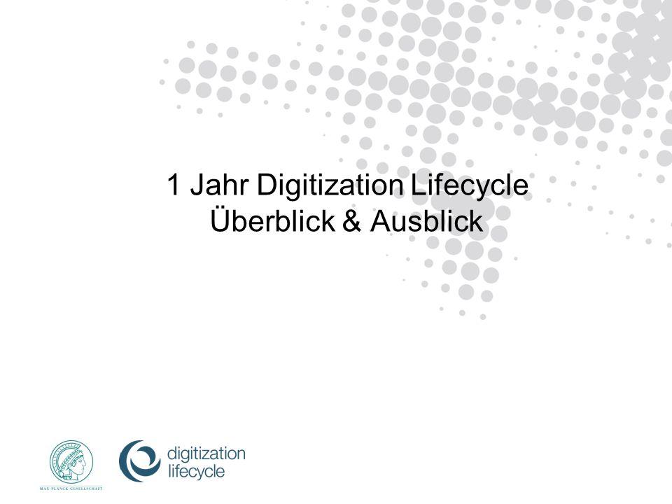 1 Jahr Digitization Lifecycle Überblick & Ausblick