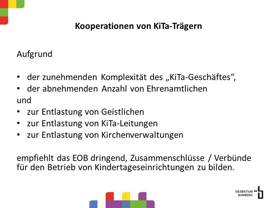 Kooperationen von KiTa-Trägern Aufgrund der zunehmenden Komplexität des KiTa-Geschäftes, der abnehmenden Anzahl von Ehrenamtlichen und zur Entlastung