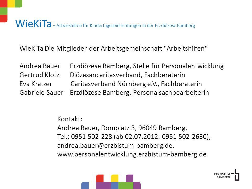 WieKiTa – Arbeitshilfen für Kindertageseinrichtungen in der Erzdiözese Bamberg WieKiTaDie Mitglieder der Arbeitsgemeinschaft