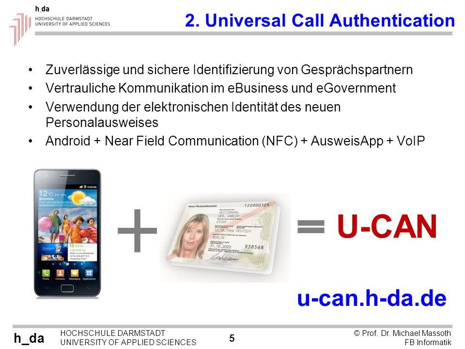h_da HOCHSCHULE DARMSTADT UNIVERSITY OF APPLIED SCIENCES 5 © Prof. Dr. Michael Massoth FB Informatik Zuverlässige und sichere Identifizierung von Gesp