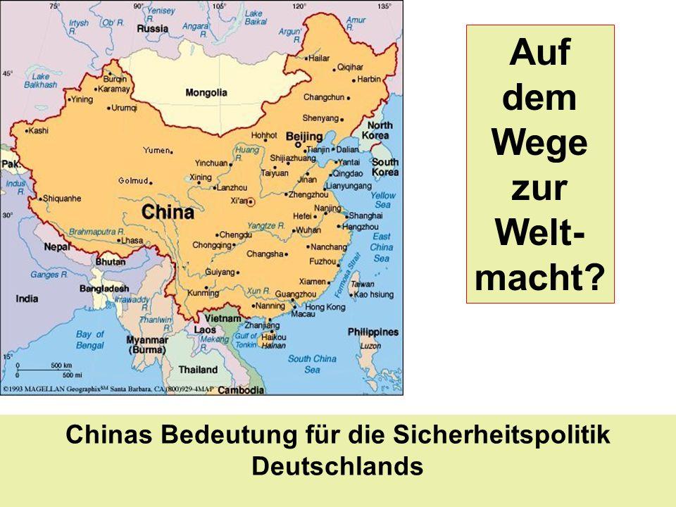 Chinas Bedeutung für die Sicherheitspolitik Deutschlands Auf dem Wege zur Welt- macht?