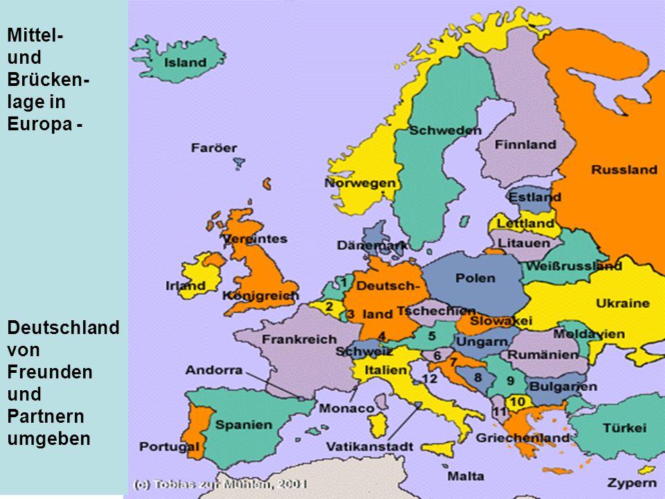 Mittel- und Brücken- lage in Europa - Deutschland von Freunden und Partnern umgeben