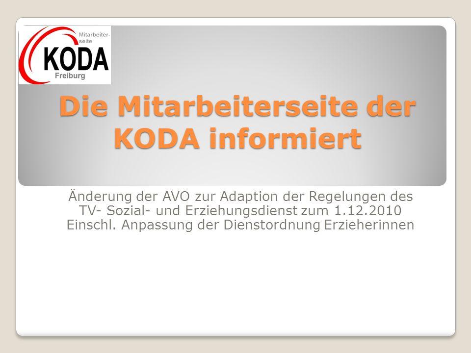 Die Mitarbeiterseite der KODA informiert Änderung der AVO zur Adaption der Regelungen des TV- Sozial- und Erziehungsdienst zum 1.12.2010 Einschl. Anpa