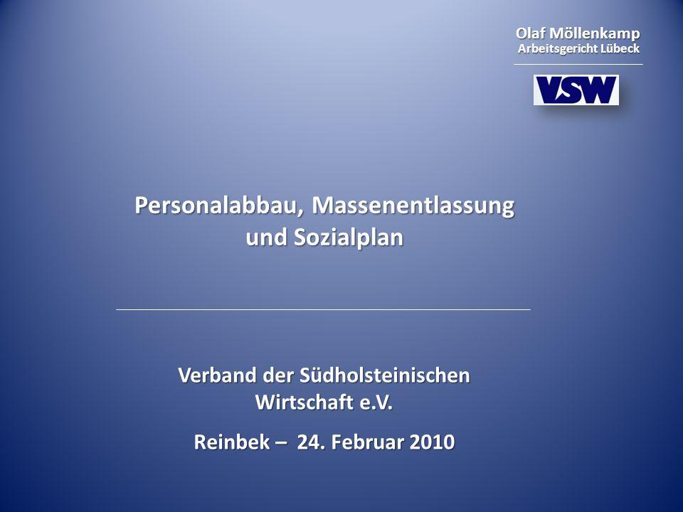 Olaf Möllenkamp Arbeitsgericht Lübeck Personalabbau, Massenentlassung und Sozialplan Verband der Südholsteinischen Wirtschaft e.V. Reinbek – 24. Febru