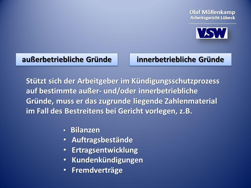 Olaf Möllenkamp Arbeitsgericht Lübeck außerbetriebliche Gründe innerbetriebliche Gründe Stützt sich der Arbeitgeber im Kündigungsschutzprozess auf bes
